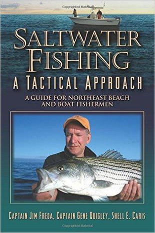 Saltwater Fishing: A Tactical Approach By Capt. Jim Freda, Capt. Gene Quigley, and Shell E. Caris - 781580801262