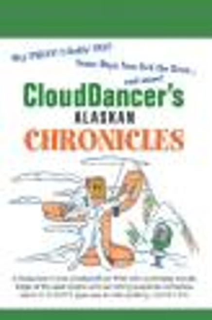 Cloud Dancer's Alaskan Chronicles Volume I