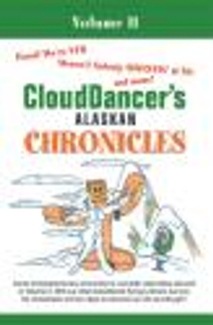 Cloud Dancer's Alaskan Chronicles Volume II