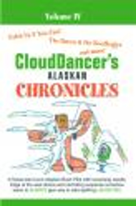 Cloud Dancer's Alaskan Chronicles Volume IV