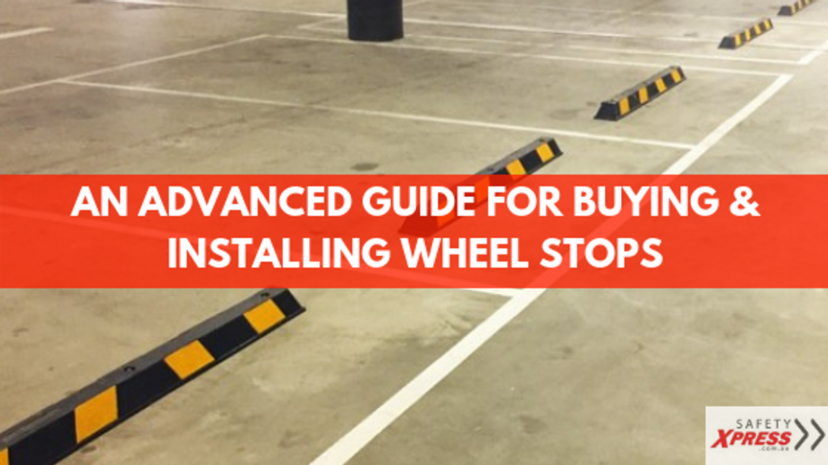An Advanced Guide for Buying & Installing Wheel Stops