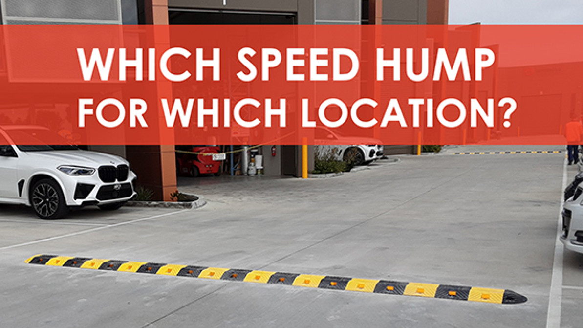 Which Speed Hump For Which Location?