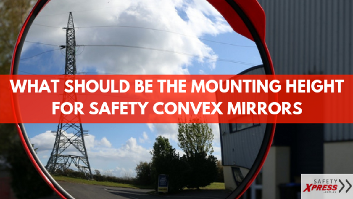 What Should The Mounting Height Be for Safety Convex Mirrors