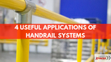 4 Useful Applications of Handrail Systems