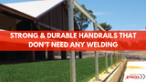 Strong & Durable Handrails That Don't Need Any Welding