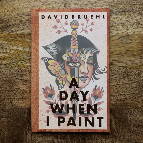 A Day When I Paint by David Bruehl