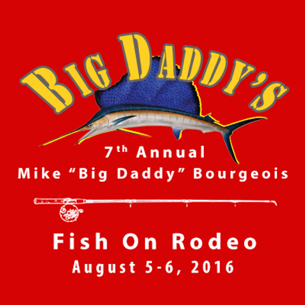 "Mike ""Big Daddy"" Bourgeois Memorial Fish On Rodeo"