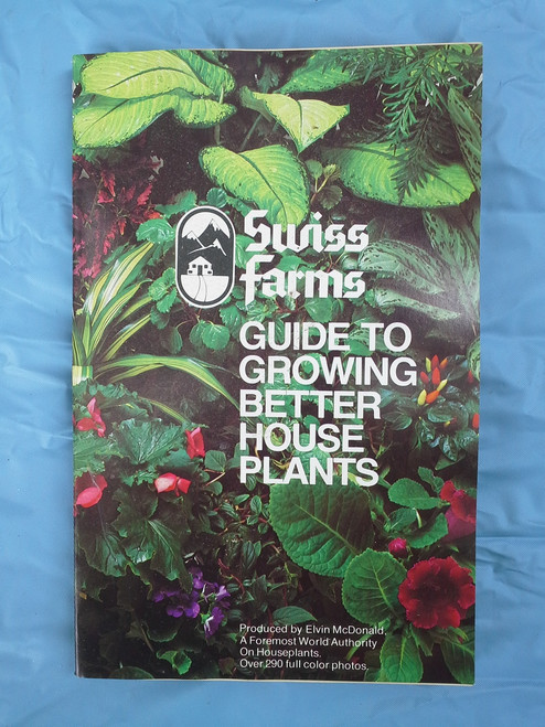 Swiss Farms Guide to Growing Better Plants Buy the Lot and Save