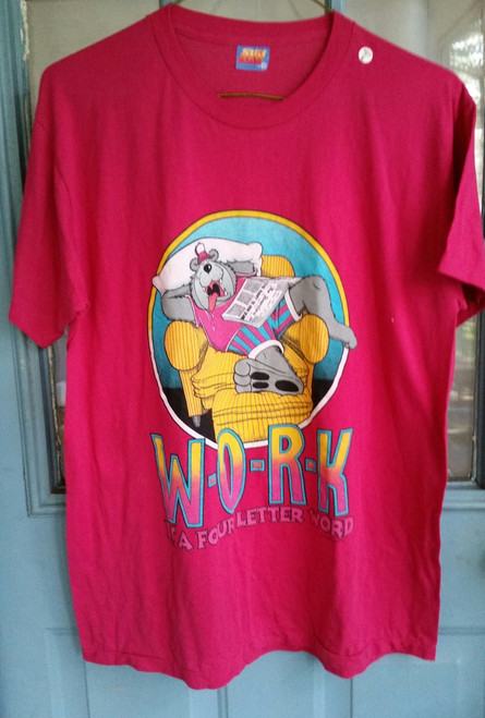 "Adult T Shirt ""Work "" is a 4 Letter Word"