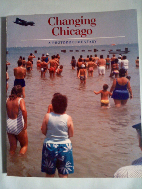 Changing Chicago A Photo documentary ( 0252060830 / 0-252-06083-0))