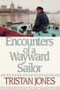 Jones, Tristan / Encounters of a Wayward Sailor (Large Paperback)