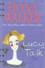 Walker, Fiona / Lucy Talk
