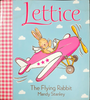 Stanley, Mandy / Lettice The Flying Rabbit (Children's Picture Book)