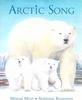 Moss, Miriam / Arctic Song (Children's Picture Book)