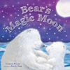 Pinner, Suzanne / Bear's Magic Moon (Children's Picture Book)
