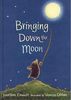 Emmett, Jonathan / Bringing Down the Moon (Children's Picture Book)