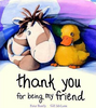 Bently, Peter / Thank You for Being My Friend (Children's Picture Book)