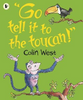 """West, Colin / """"Go Tell It to the Toucan"""" (Children's Picture Book)"""