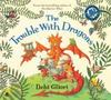 Gliori, Debi / The Trouble with Dragons (Children's Picture Book)
