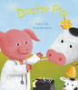 Gale, Emily / Doctor Pig (Children's Picture Book)