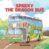 Wickstead, Sue / Sparky the Dragon Bus (Children's Picture Book)