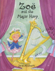 Andrews, Jane / Zoe and the Magic Harp (Children's Picture Book)