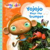 Waybuloo: Yojojo Plays the Trumpet (Children's Picture Book)