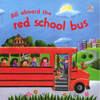All Aboard The Red School Bus (Children's Picture Book)