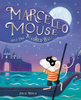 Monks, Julie / Marcello Mouse and the Masked Ball (Children's Picture Book)