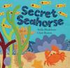 Blackstone, Stella / Secret Seahorse (Children's Picture Book)