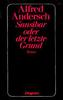 Andersch, Alfred / Sansibar, Oder Der Letzte Grund