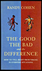 Cohen, Randy / The Good The Bad and the Difference (Large Paperback)