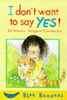 Mooney, Bel / I Don't Want to Say Yes ! (Large Paperback)
