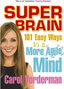 Vorderman, Carol / Super Brain : 101 Easy Ways to a More Agile Mind (Large Paperback)