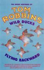 Robbins, Tom / Wild Ducks Flying Backward