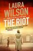 Wilson, Laura / The Riot : DI Stratton 5