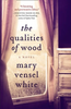 White, Mary Vensel / The Qualities of Wood