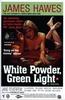 Hawes, James / White Powder, Green Light