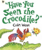 """West, Colin / """"Have You Seen the Crocodile?"""" (Children's Picture Book)"""