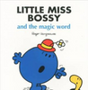 Hargreaues, Roger / Little Miss Bossy And The Magic Word (Children's Picture Book)