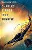 Stross, Charles / Iron Sunrise (Hardback)