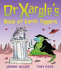 Willis, Jeanne / Dr Xargle's Book Of Earth Tiggers (Children's Picture Book)