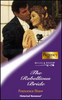 Mills & Boon / Historical / The Rebellious Bride