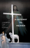 A Gateway to Heaven: Message for All Nations