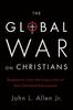 Allen, John L. / The Global War On Christians (Hardback)