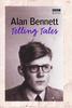 Bennett, Alan / Telling Tales (Hardback)