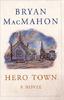 MacMahon, Bryan / Hero Town