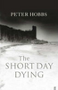 Hobbs, Peter / The Short Day Dying