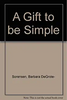 Allen Sorensen, David / A Gift to Be Simple