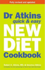 Atkins, Robert C. / Dr Atkins Quick & Easy New Diet Cookbook
